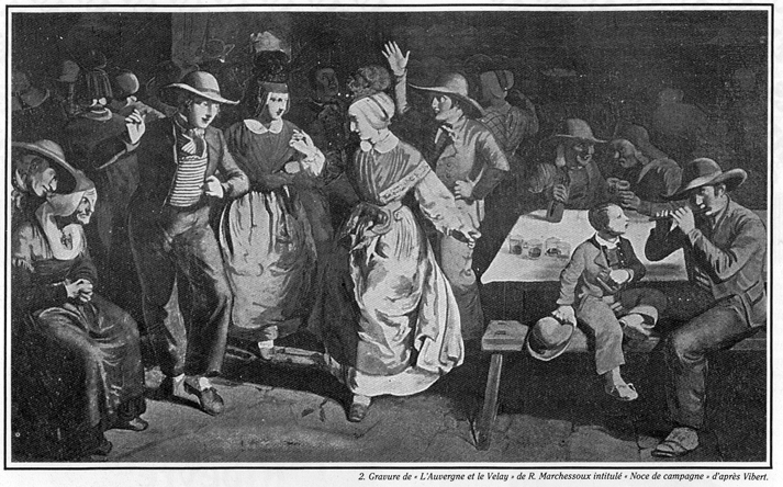 « Noce de campagne », gravure d'après un tableau de Jean-Baptiste Pierre Vibert (1800-1871), publiée dans « Auvergne et Velay » de Régis Marchessoux.